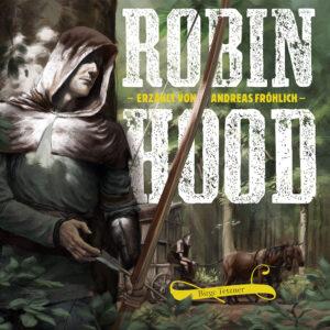 Robin Hood. Erzählt von Andreas Fröhlich